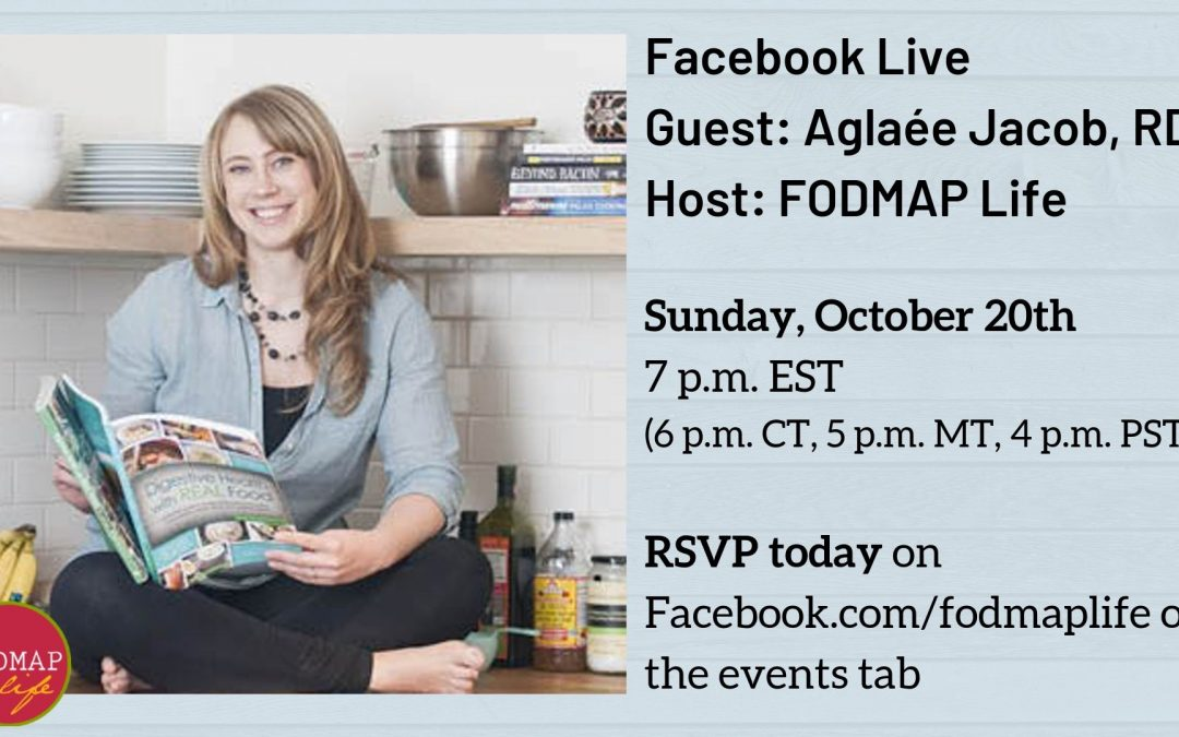Facebook Live with Aglaée Jacob, RD – Gut, Mind-Body Health and FODMAPs
